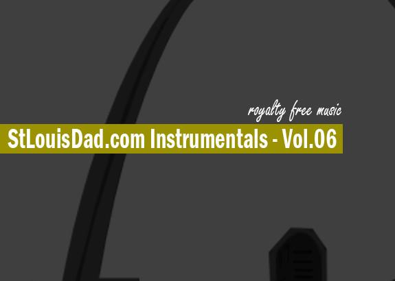 StLouisDad.com Instrumentals Vol. 06